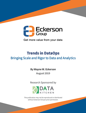 "Image Thumbnail: Eckerson Group, Get more value from your data. ""Trends in DataOps: Bringing Scale & Rigor to Data & Analytics"" by Wayne W. Eckerson August 2019 Research Sponsored by DataKitchen. This publication may not be reproduced or distributed without Eckerson Group's prior permission."
