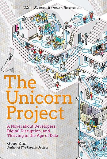 """Cover of Wall Street Journal Bestseller """"The Unicorn Project: A Novel about Developers, Digital Disruption, and Thriving in the Age of Data"""" by Gene Kim, author of """"The Phoenix Project"""""""